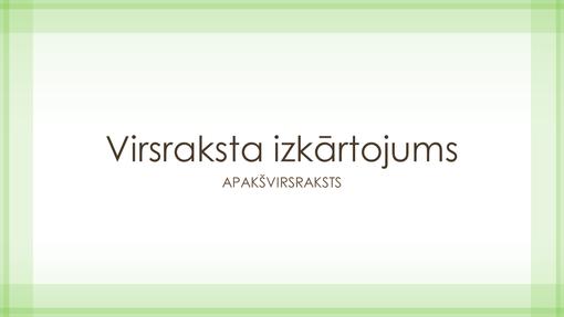 Caurspīdīgas zaļas apmales noformējuma prezentācija (platekrāna)