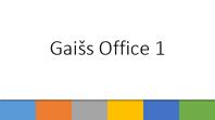 Gaišs Office 1