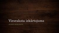 Prezentācija par dabu ar koksnes šķiedru attēlojošu noformējumu (platekrāna)