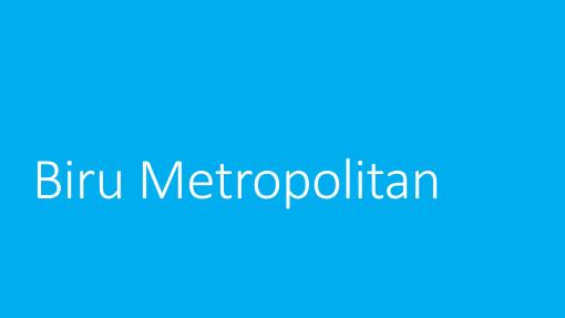 Biru Metropolitan