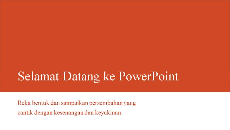 Selamat Datang ke PowerPoint