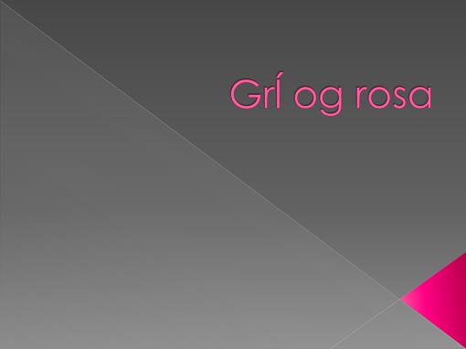 Grå og rosa