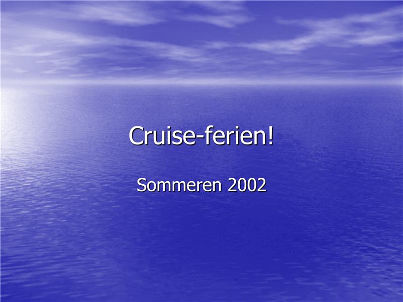 Lysbildefremvisningen Cruise-ferie
