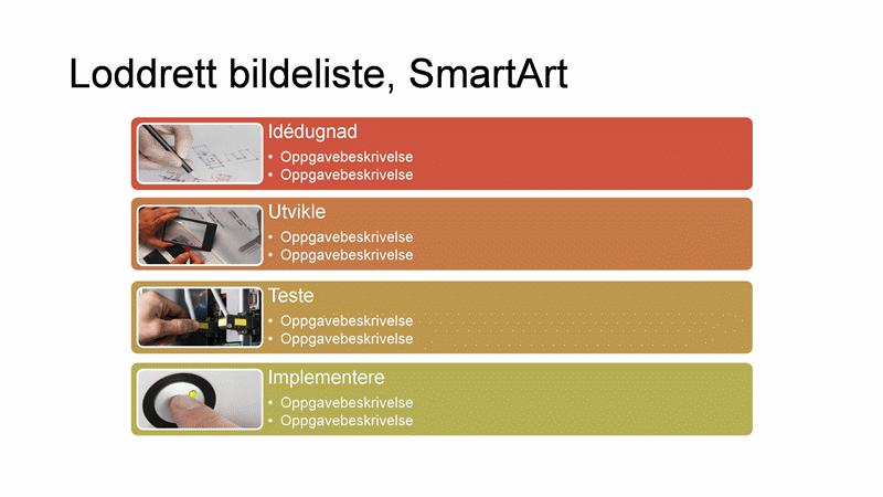 Lysbilde med SmartArt av loddrett bildeliste (flere farger på hvit bakgrunn), bredformat