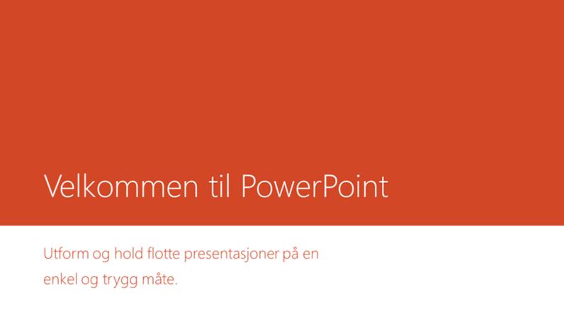 Velkommen til PowerPoint