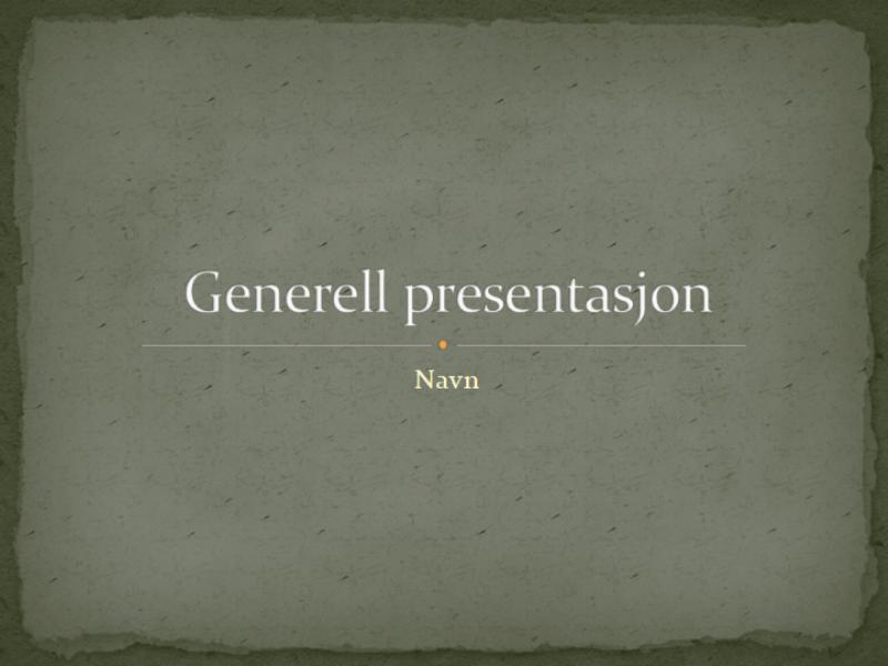 Generell presentasjon