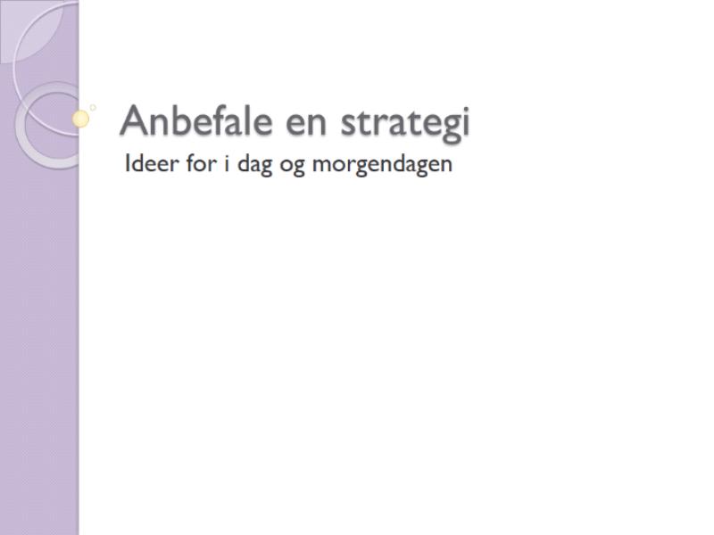 Presentasjon av anbefalt strategi