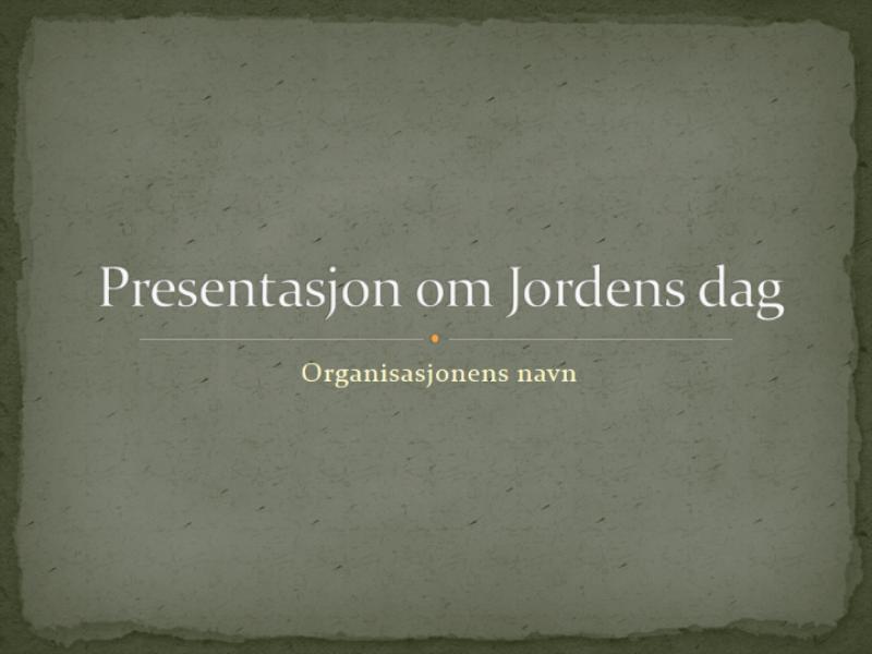 Jordens dag-presentasjon