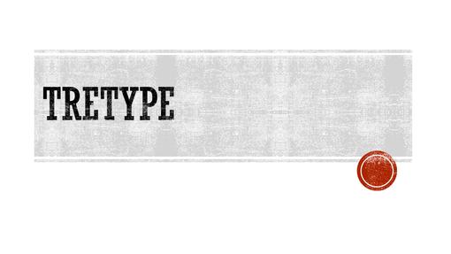 Tretype