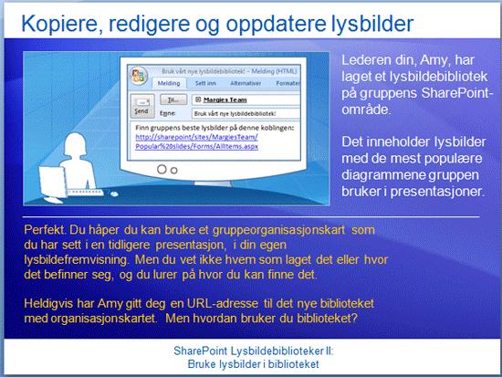 Opplæringspresentasjon: SharePoint Server 2007 – Lysbildebiblioteker II: Bruke lysbilder i lysbildebiblioteket