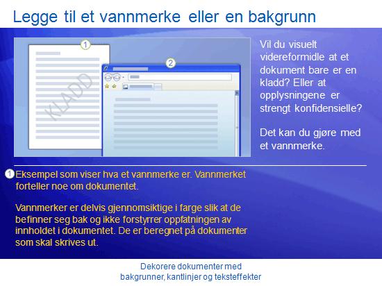Opplæringspresentasjon: Word 2007 – Dekorere dokumenter med bakgrunner, kantlinjer og teksteffekter