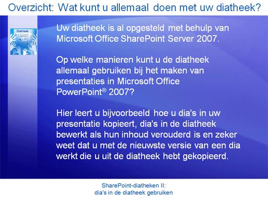 Trainingspresentatie: SharePoint Server 2007—Diatheken II: dia's in de diatheek gebruiken