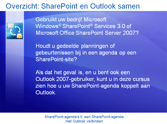 Trainingspresentatie: SharePoint Server 2007 - Agenda's II: een SharePoint-agenda met Outlook verbinden