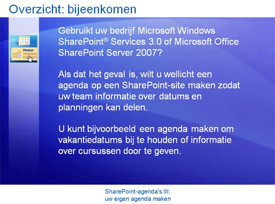 Trainingspresentatie: SharePoint Server 2007 - Agenda's III: uw eigen agenda maken