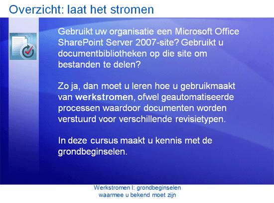 Trainingspresentatie: SharePoint Server 2007—Werkstromen I: grondbeginselen waarmee u bekend moet zijn