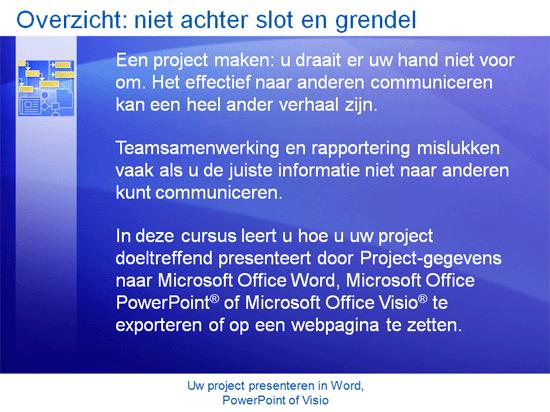 Trainingspresentatie: Project 2007—Presenteer uw project in Word, PowerPoint of Visio