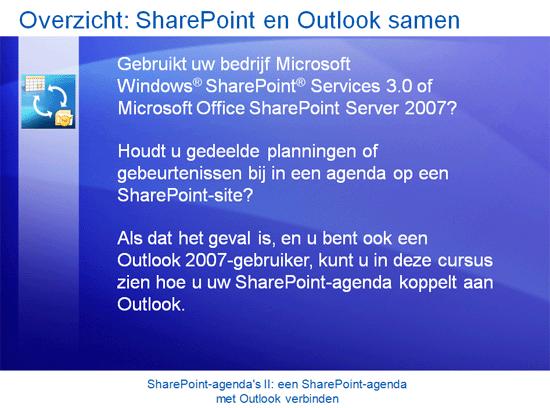 Trainingspresentatie: SharePoint Server 2007 - Agenda's II: een SharePoint-agenda met Outlook verbinden