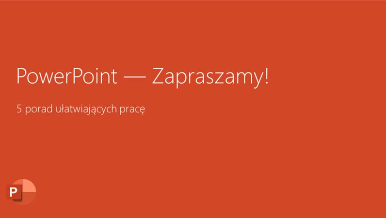 PowerPoint 2016 — Zapraszamy!