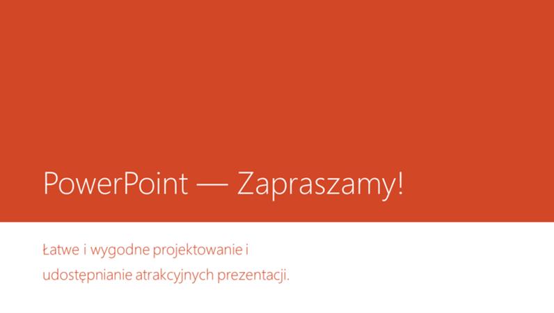 Program PowerPoint — Zapraszamy!