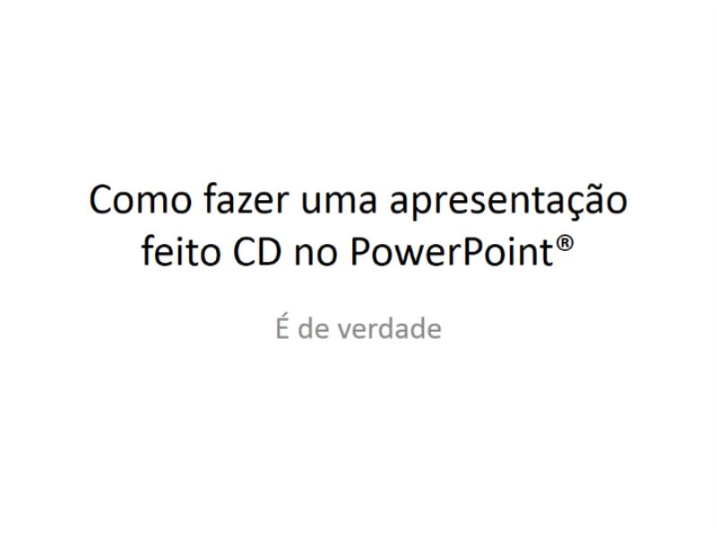 Como fazer uma apresentação feito CD no PowerPoint