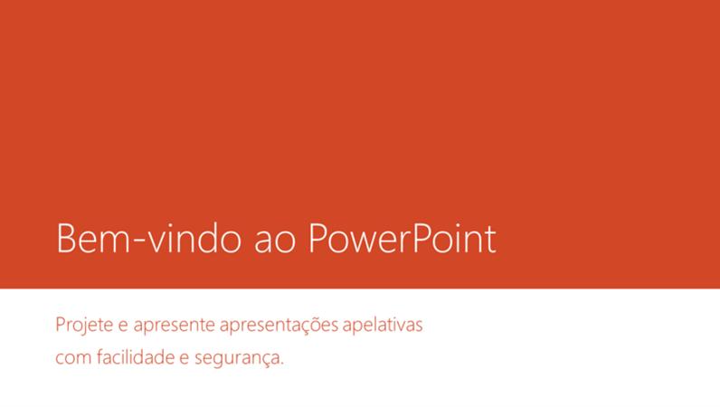 Bem-vindo ao PowerPoint