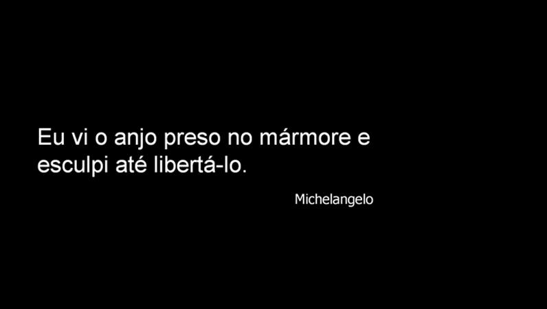 Diapositivo com citação de Michelangelo