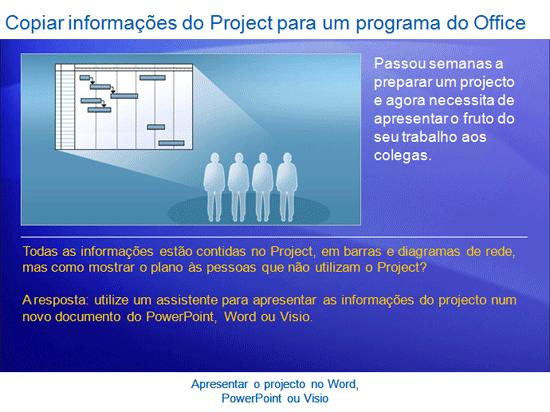 Apresentação de formação: Project 2007—Apresente o projecto no Word, PowerPoint ou Visio