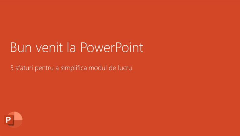 Bun venit la PowerPoint 2016