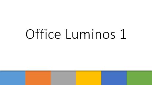 Office Luminos 1