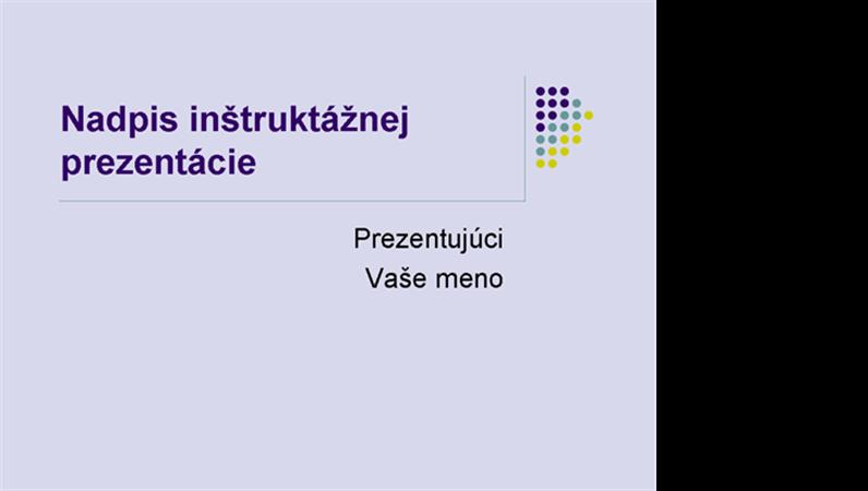 Inštruktážna prezentácia