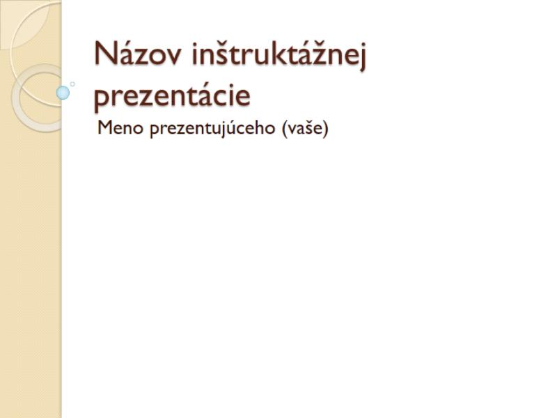 Inštruktážna prezentácia: Všeobecná