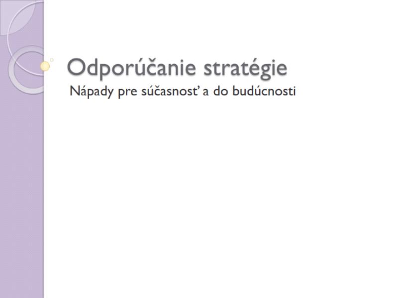 Prezentácia pre odporúčanú stratégiu