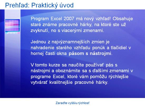 Inštruktážna prezentácia: Excel 2007 – Zaraďte vyššiu rýchlosť
