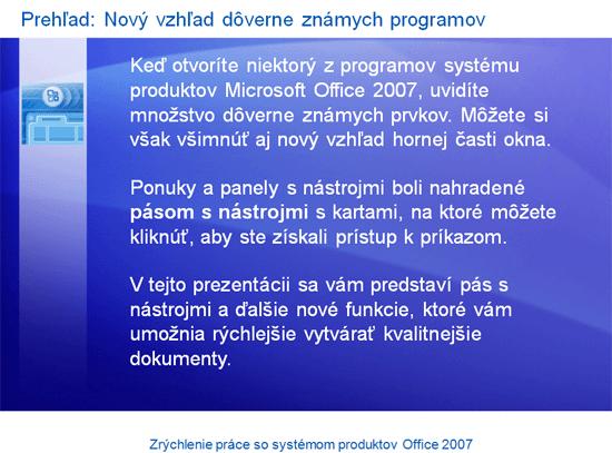 Prezentácia na školenie: Zrýchlenie práce so systémom produktov Microsoft Office 2007