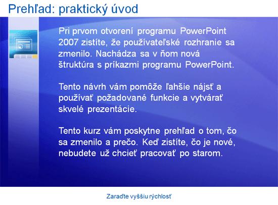 Školenie na prezentácie: PowerPoint 2007 – Vyššia rýchlosť