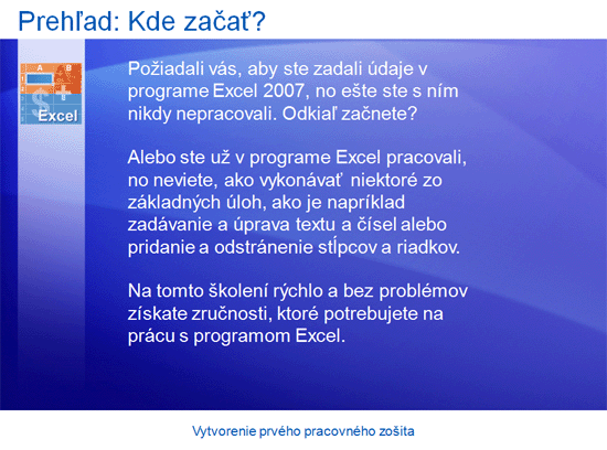 Inštruktážna prezentácia: Excel 2007 – Vytvorenie prvého zošita
