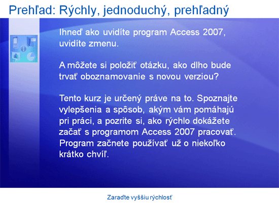 Prezentácia so školením: Program Access 2007 – Zaraďte vyššiu rýchlosť