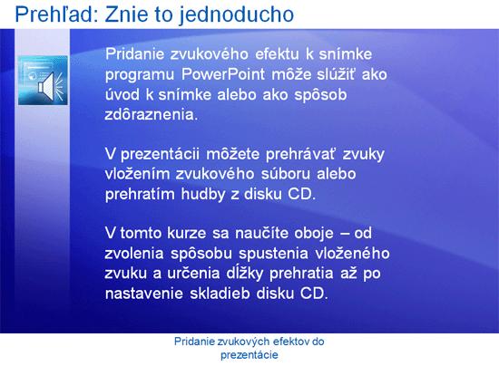 Školenie na prezentácie: PowerPoint 2007 – Pridanie zvukových efektov do prezentácie