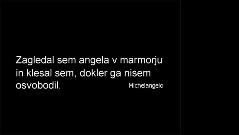 Diapozitiv z Michelangelovim citatom