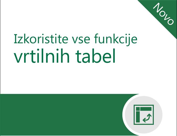 Izkoristite vse funkcije vrtilnih tabel