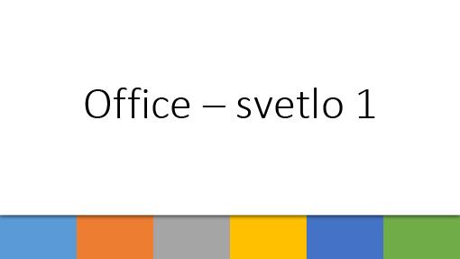 Office – svetlo 1