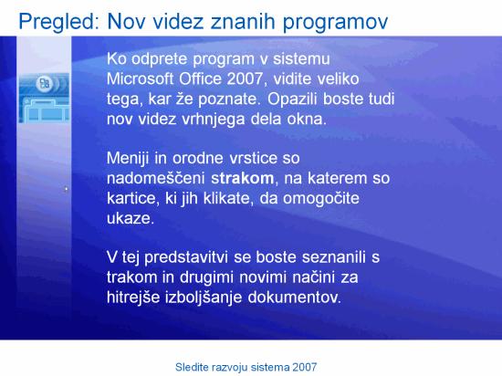 Predstavitev izobraževanja: Microsoft Office – Sledite razvoju sistema 2007