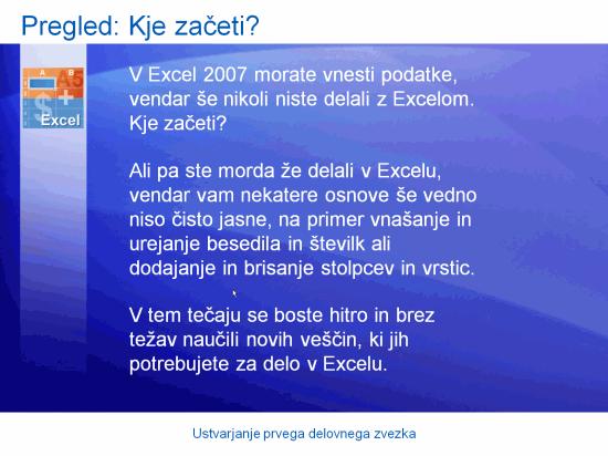 Izobraževalna predstavitev: Excel 2007 – Ustvarjanje prvega delovnega zvezka