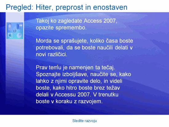 Izobraževalna predstavitev: Access 2007 – Sledite razvoju
