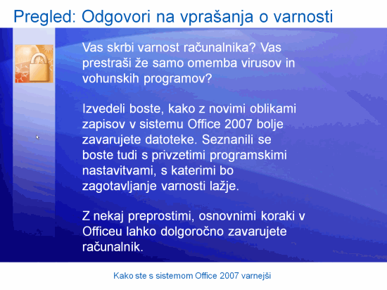 Izobraževalna predstavitev: Microsoft Office – Kako ste s sistemom 2007 varnejši
