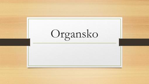 Organsko