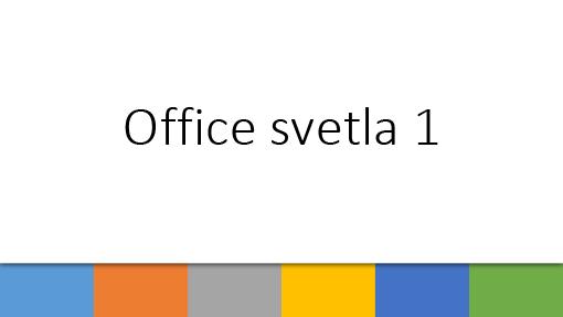 Office - svetla 1