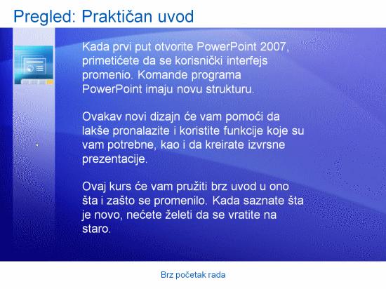 Prezentacija obuke: Brz početak rada u programu PowerPoint 2007