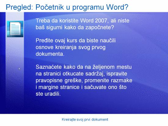 Prezentacija obuke: Kreirajte svoj prvi dokument u programu Word 2007