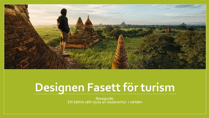 Designen Fasett för turism